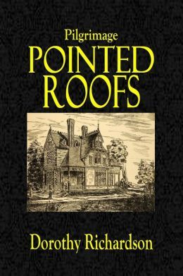 Image result for Dorothy Richardson, Pilgrimage: Pointed Roofs: